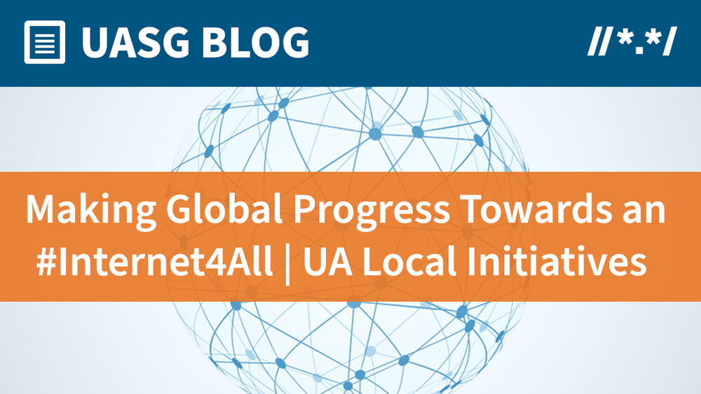 Making Global Progress Towards an #Internet4All | Universal Acceptance Local Initiatives